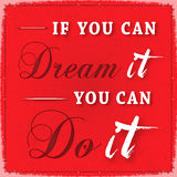 If You Can Dream It You Can Do It Royalty Free Stock Images