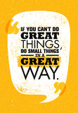 If You Can`t Do Great Things, Do Small Things In A Great Way. Inspiring Creative Motivation Quote. Vector Typography Stock Photo