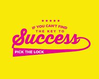 If you can`t find the key to success, pick the lock. Best motivational quote stock illustration