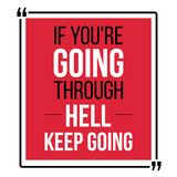 If you are going through hell, keep going. Vector motivational quotes. For posters, banners, flyers etc vector illustration