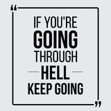 If you are going through hell, keep going. Vector motivational quotes. For posters, banners, flyers etc royalty free illustration