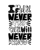 If you never try you will never know. Handwritten unique quote. For design. Vector monochrome illustration royalty free illustration