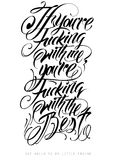 IF_YOU. If youre f***** with me, youre f****** with the best is a hand made tattoo lettering Royalty Free Stock Images