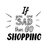 If you are sad then go shopping Royalty Free Stock Photography
