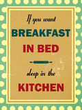 If you want breakfast in bed sleep in the kitchen Royalty Free Stock Photos
