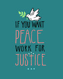 If you want Peace Work for Justice Stock Photography