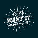 If you want it, work for it. Premium motivational quote. Typography quote. Vector quote with dark background stock illustration