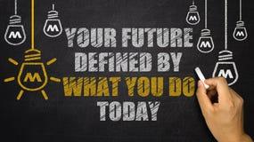 Ihre Zukunft wird definiert durch, was Sie heute tun stockfotos