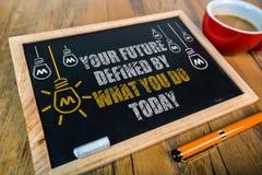 Ihre Zukunft wird definiert durch, was Sie heute tun stockfotografie