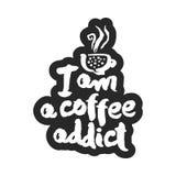 Ik ben de Kalligrafie van de Koffieverslaafde het Van letters voorzien Royalty-vrije Stock Fotografie