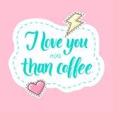 Ik houd van u meer dan koffie de moderne kalligrafiesticker met hoort Stock Afbeeldingen