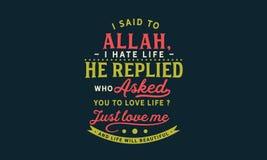 """Ik zei aan Allah, """"I haat mijn leven † hij antwoordde, vroeg """"Who u om van het leven te houden? Houd van me enkel en het l royalty-vrije illustratie"""