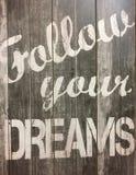 Il consiglio piacevole segue i vostri sogni immagini stock libere da diritti