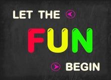Il divertimento eccellente, si diverte, divertimento comincia, si diverte ogni giorno Fotografia Stock