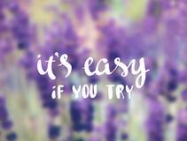 Il est facile si vous essayez Citations d'inspiration et de motivation Images stock