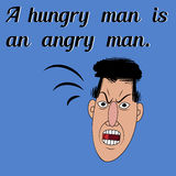 Il fronte arrabbiato e un proverbio un uomo affamato è un uomo arrabbiato Immagine Stock Libera da Diritti