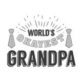 Il giorno isolato dei nonni cita sui precedenti bianchi Nonno più okayest del mondo s Etichetta del nonno di congratulazioni, dis Fotografia Stock