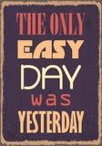 Il solo giorno facile era ieri Citazione motivazionale Manifesto di tipografia di vettore royalty illustrazione gratis