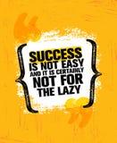 Il successo non è facile e certamente non per il pigro Modello creativo d'ispirazione del manifesto di citazione di motivazione royalty illustrazione gratis