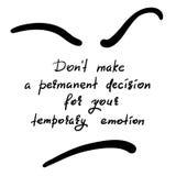 Il ` t di Don prende una decisione permanente per la vostra emozione temporanea Immagine Stock