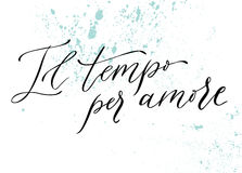 Il tempo per amore. Italian phrase - time for love, hand writin Royalty Free Stock Image