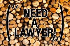 Il testo di scrittura di parola ha bisogno di un avvocato Concetto di affari per l'offerta del consiglio di consulenza dell'avvoc fotografie stock