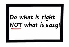 Il testo fa che cosa è giusto, non che cosa è facile Immagini Stock
