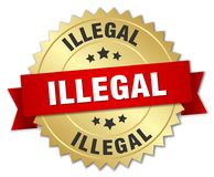 Illegal. Gold badge with red ribbon royalty free illustration
