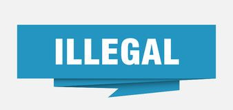 Illegal. Sign.  paper origami speech bubble.  tag.  banner stock illustration