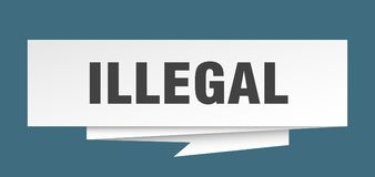 Illegal. Sign.  paper origami speech bubble.  tag.  banner vector illustration