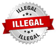 Illegal. Silver badge with red ribbon royalty free illustration