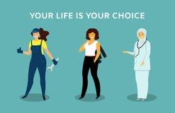 Illustration av en kvinna av olika nationaliteter Kvinnlig mekaniker, affärskvinna, islamisk kvinnadoktor Ditt liv är ditt vektor illustrationer