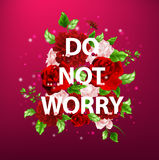 Illustration of flowers with lettering Do not worry Royalty Free Stock Images