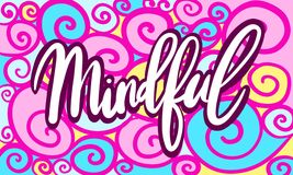 Illustration of hand drawn lettering word mindful on abstract spiral doodle backdrop Royalty Free Stock Photography