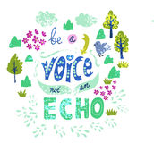 Illustration of hand-lettering that says Be a voice, not an echo Royalty Free Stock Images