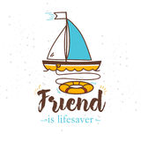 Illustration with the inscription `friend is lifesaver` and the ship with a lifebuoy overboard. Vector Royalty Free Stock Images