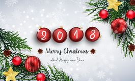 Merry christmas and happy new year 2018 with red christmas balls and fir branches. Illustration of Merry christmas and happy new year 2018 with red christmas Stock Image