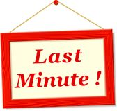 Signboard with last minute text. Illustration of signboard with last minute text Stock Photos