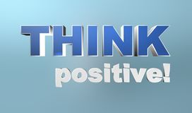 Think positive. An illustration of the slogan 'Think Positive Stock Images
