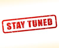 Stay tuned text buffered Royalty Free Stock Images