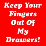 Keep Your Fingers Out Of My Drawers!. An illustration to be used as a sticker or decal on a mechanics toolbox. Keep people from barrowing your tools Stock Photo