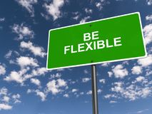 Be flexible. An illustration of a traffic sign with the text 'Be Flexible stock illustration