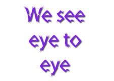 Illustrationidiomet skriver oss ser ögat till ögat som isoleras i en vit b Arkivfoton