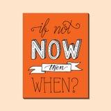Illustrazione motivazionale di citazione della mano di tipografia moderna del disegno - se non ora poi quando Fotografie Stock