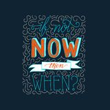Illustrazione motivazionale di citazione della mano di tipografia moderna del disegno - se non ora poi quando Immagini Stock Libere da Diritti