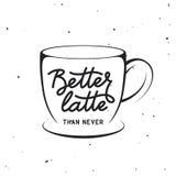 Ilustração relacionada do vetor do vintage do café com citações Melhor latte do que nunca ilustração royalty free