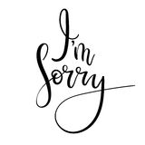 Im Sorry hand lettering card. Modern сalligraphy apology. Ink illustration. Modern brush calligraphy. Isolated on white background vector illustration