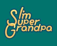 Im Super dziadunio logo i slogan dla koszulki, baseball nakrętki lub pocztówki, oryginał - ilustracja dla dziadek dnia - Obrazy Stock