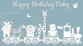 The image with the inscription-Happy birthday baby. Template with vector illustration of toys. Animals on the train. For laser cut stock illustration