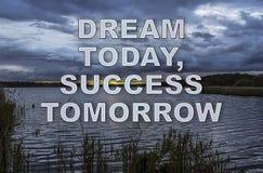 Imagen de motivación del sueño del ` hoy, del éxito ` mañana Imagen de archivo libre de regalías